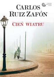 okładka Cień wiatru, Ebook | Carlos Ruiz Zafón