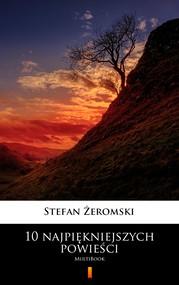 okładka 10 najpiękniejszych powieści, Ebook | Stefan Żeromski