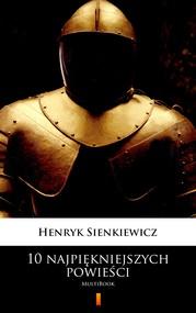 okładka 10 najpiękniejszych powieści, Ebook   Henryk Sienkiewicz