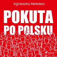 okładka Pokuta po polsku, Audiobook | Agnieszka Metelska