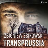 okładka Transprussia, Audiobook | Zbikowski Zbigniew