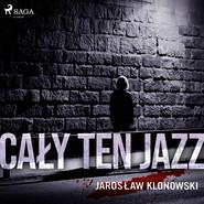 okładka Cały Ten Jazz, Audiobook | Jarosław Klonowski