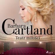 okładka Teatr miłości - Ponadczasowe historie miłosne Barbary Cartland, Audiobook | Cartland Barbara
