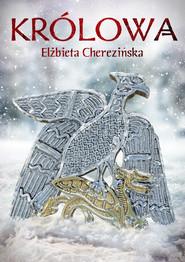 okładka Królowa OPR. MK., Ebook | Elżbieta Cherezińska