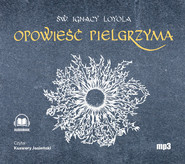 okładka Opowieść Pielgrzyma, Audiobook   św. Ignacy Loyola
