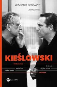 okładka Kieślowski. Od Bez końca do końca, Książka | Mikołaj  Jazdon, Krzysztof Piesiewicz