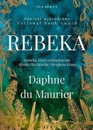 okładka Rebeka, Książka | Daphne Du Maurier