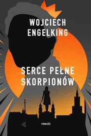 okładka Serce pełne skorpionów, Książka | Wojciech Engelking
