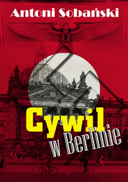okładka Cywil w Berlinie, Ebook | Antoni Sobański