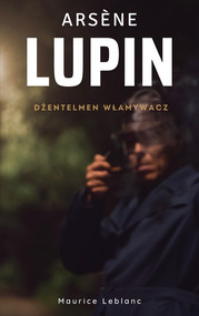 okładka Arsène Lupin. Dżentelmen włamywacz, Ebook | Maurice Leblanc