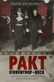 okładka Pakt Ribbentrop-Beck, Ebook | Piotr Zychowicz