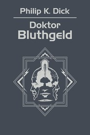 okładka Doktor Bluthgeld, Ebook | Philip K. Dick