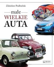 okładka Małe wielkie auta, Książka | Podbielski Zdzisław