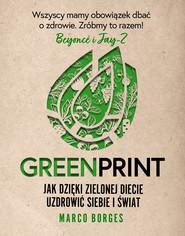 okładka Greenprint. Jak dzięki zielonej diecie zmienić siebie i świat na lepsze, Ebook | Marco Borges
