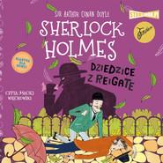 okładka Klasyka dla dzieci. Sherlock Holmes. Tom 6. Dziedzice z Reigate, Audiobook | Arthur Conan Doyle