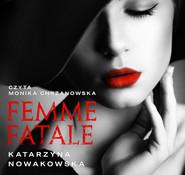 okładka Femme fatale, Audiobook | Katarzyna Nowakowska