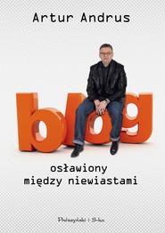 okładka Blog osławiony między niewiastami, Ebook | Artur Andrus