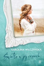 okładka Światło w jej oczach, Ebook | Karolina Wilczyńska