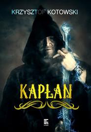 okładka Kapłan. , Ebook | Krzysztof Kotowski