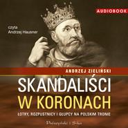 okładka Skandaliści w koronach, Audiobook | Andrzej Zieliński