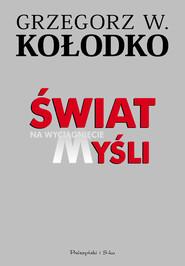 okładka Świat na wyciągnięcie myśli, Ebook   Grzegorz W. Kołodko