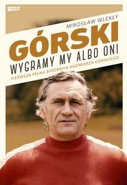 okładka Górski. Wygramy my albo oni, Ebook | Mirosław Wlekły