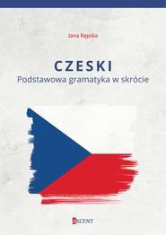 okładka Czeski - Podstawowa gramatyka w skrócie, Ebook | dr Jana Kępska