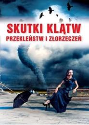okładka Skutki klątw przekleństw i złorzeczeń, Ebook | Praca Zbiorowa