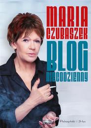 okładka Blog niecodzienny, Ebook   Maria Czubaszek