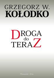 okładka Droga do teraz, Ebook   Grzegorz W. Kołodko