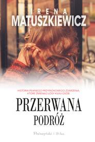 okładka Przerwana podróż, Ebook | Irena Matuszkiewicz