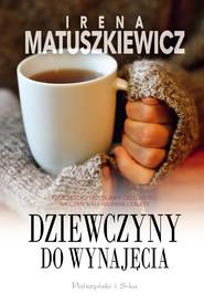 okładka Dziewczyny do wynajęcia, Ebook | Irena Matuszkiewicz