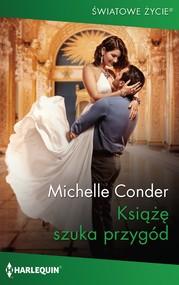 okładka Książę szuka przygód, Ebook | Michelle Conder