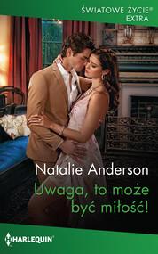 okładka Uwaga, to może być miłość!, Ebook | Natalie Anderson