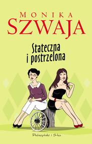 okładka Stateczna i postrzelona, Ebook | Monika Szwaja