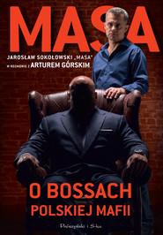 okładka Masa o bossach polskiej mafii, Ebook | Artur Górski