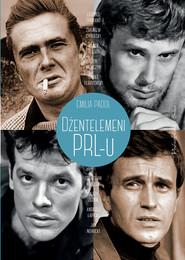 okładka Dżentelmeni PRL-u, Ebook   Emilia  Padoł