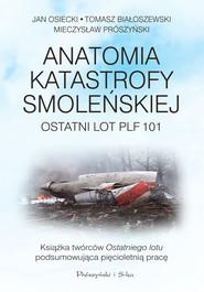 okładka Anatomia katastrofy smoleńskiej, Ebook | Jan Osiecki, Tomasz Białoszewski, Mieczysław Prószyński