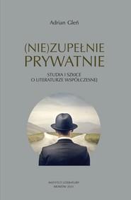 okładka (Nie)zupełnie prytwatnie, Książka   Gleń Adrian