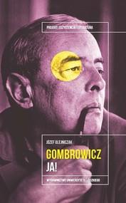 okładka Witold Gombrowicz. Ja!, Książka | Olejniczak Józef