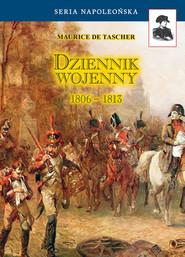 okładka Dziennik wojenny 1806-1813, Książka | Tascher Maurice