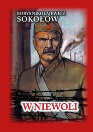 okładka W niewoli, Książka | Borys Nikołajewicz Sokołow