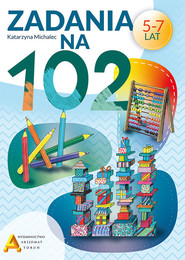 okładka Zadania na 102, Książka | Katarzyna Michalec