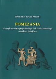 okładka Pomezania Na styku świata pogańskiego i chrześcijańskiego (studia z dziejów), Książka   Szczepański Seweryn