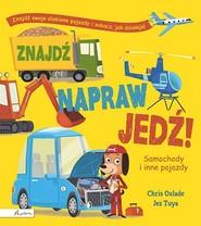 okładka Znajdź, napraw, jedź! Samochody i inne pojazdy, Książka | Chris Oxlade
