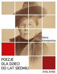 okładka Poezje dla dzieci do lat siedmiu, Ebook | Maria Konopnicka