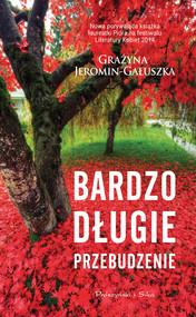 okładka Bardzo długie przebudzenie, Ebook | Grażyna Jeromin-Gałuszka