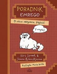 okładka Poradnik Emrego O sztuce zdobywania przyjaciół (i wrogów), Książka | Siri Spont, Joanna Bjornstjerna