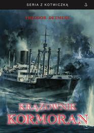okładka Krążownik Kormoran, Książka | Detmers Theodor