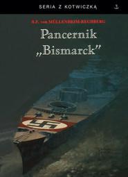 okładka Pancernik Bismarck, Książka | Mullenheim-Rechberg Burkard